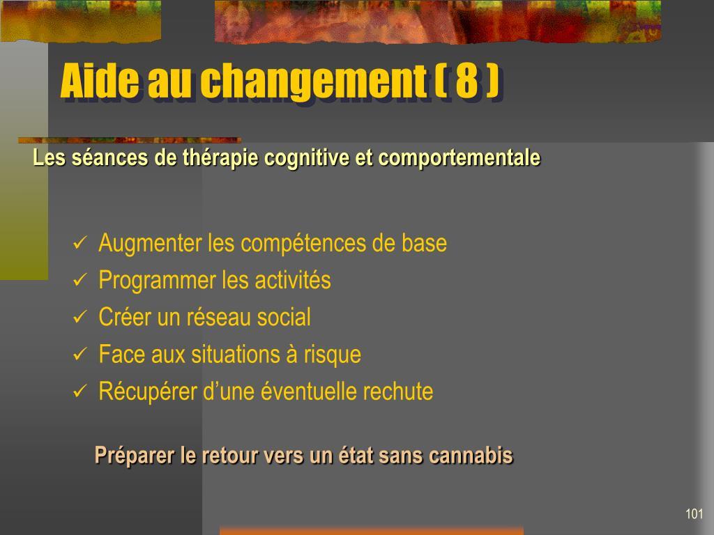 Aide au changement ( 8 )