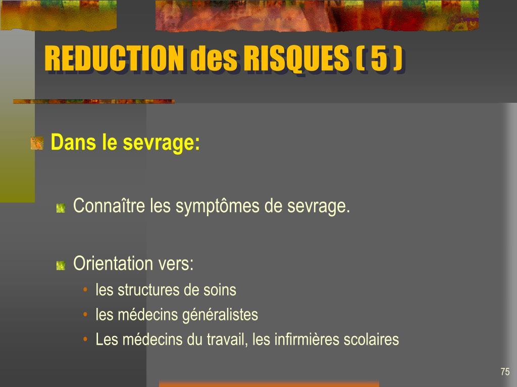 REDUCTION des RISQUES ( 5 )