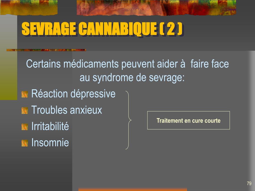 SEVRAGE CANNABIQUE ( 2 )