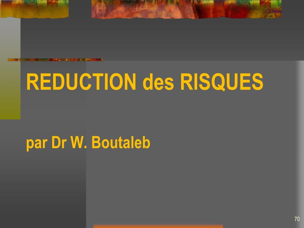 REDUCTION des RISQUES