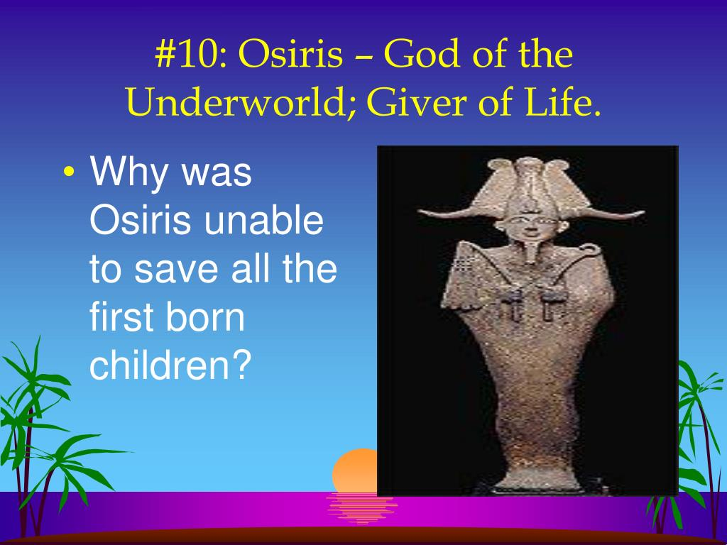 Why was Osiris unable to save all the first born children?
