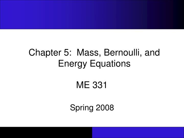 chapter 5 mass bernoulli and energy equations n.