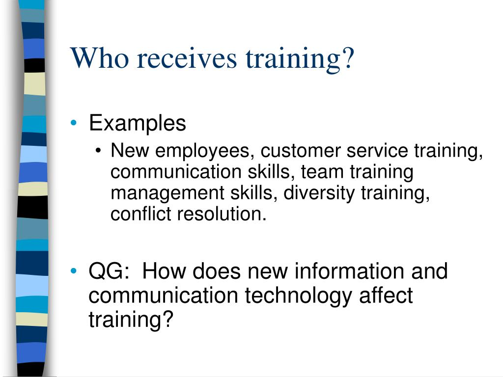 Who receives training?