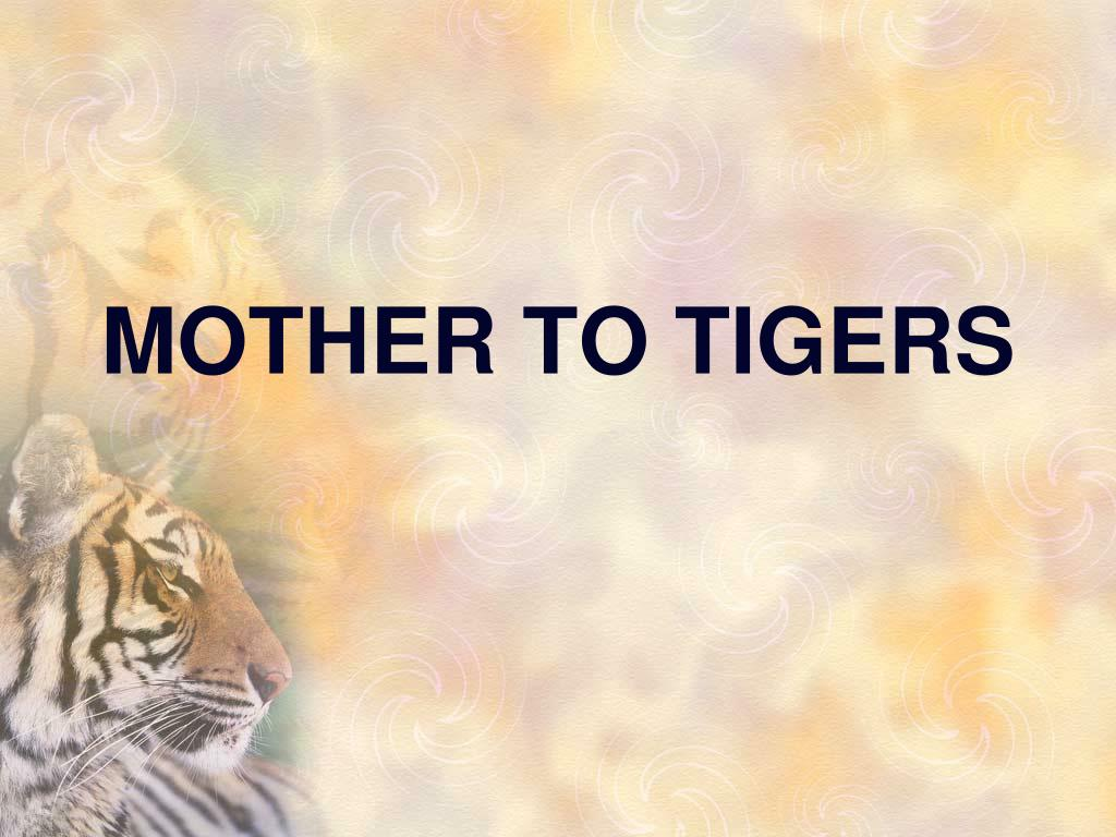 mother to tigers l.