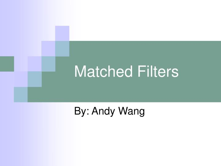 matched filters n.