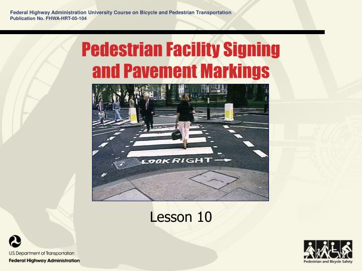 pedestrian facility signing and pavement markings n.
