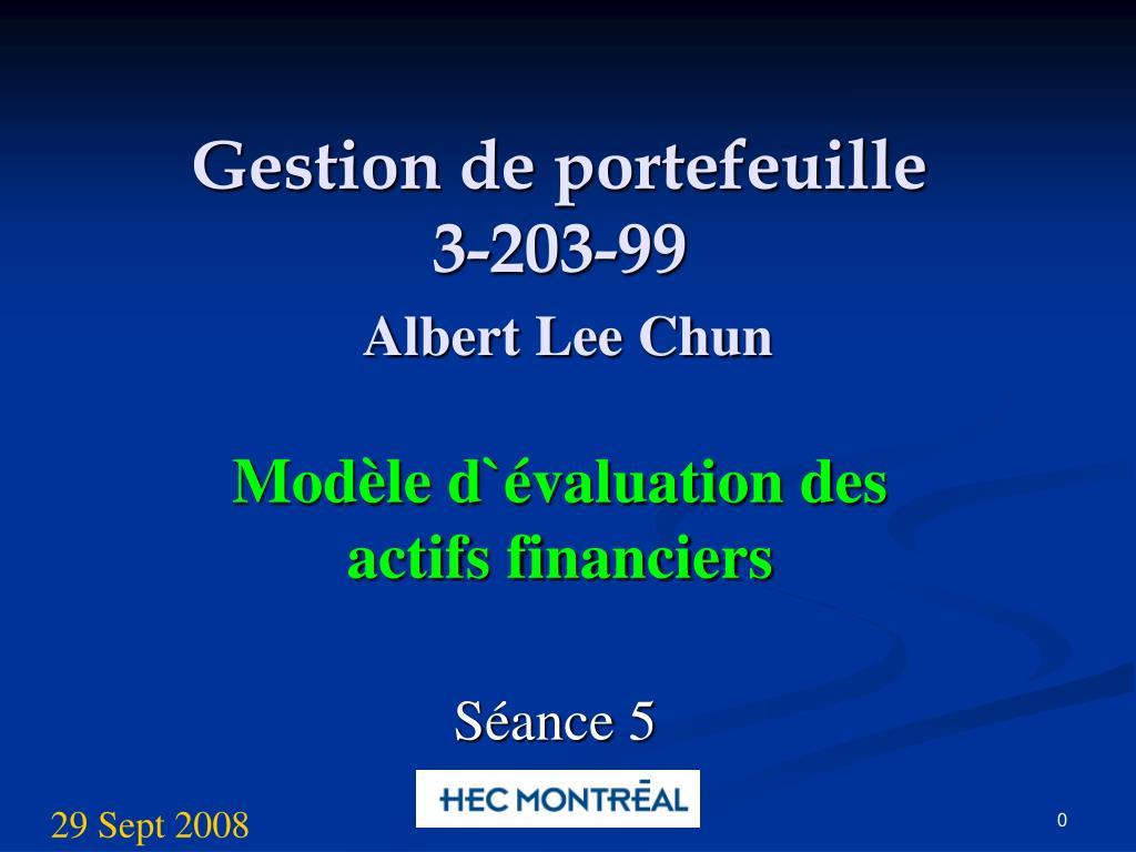 gestion de portefeuille 3 203 99 albert lee chun l.