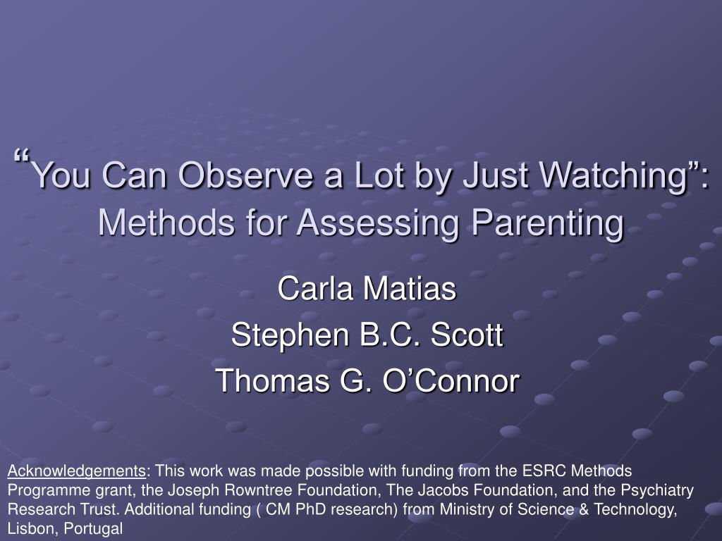 you can observe a lot by just watching methods for assessing parenting