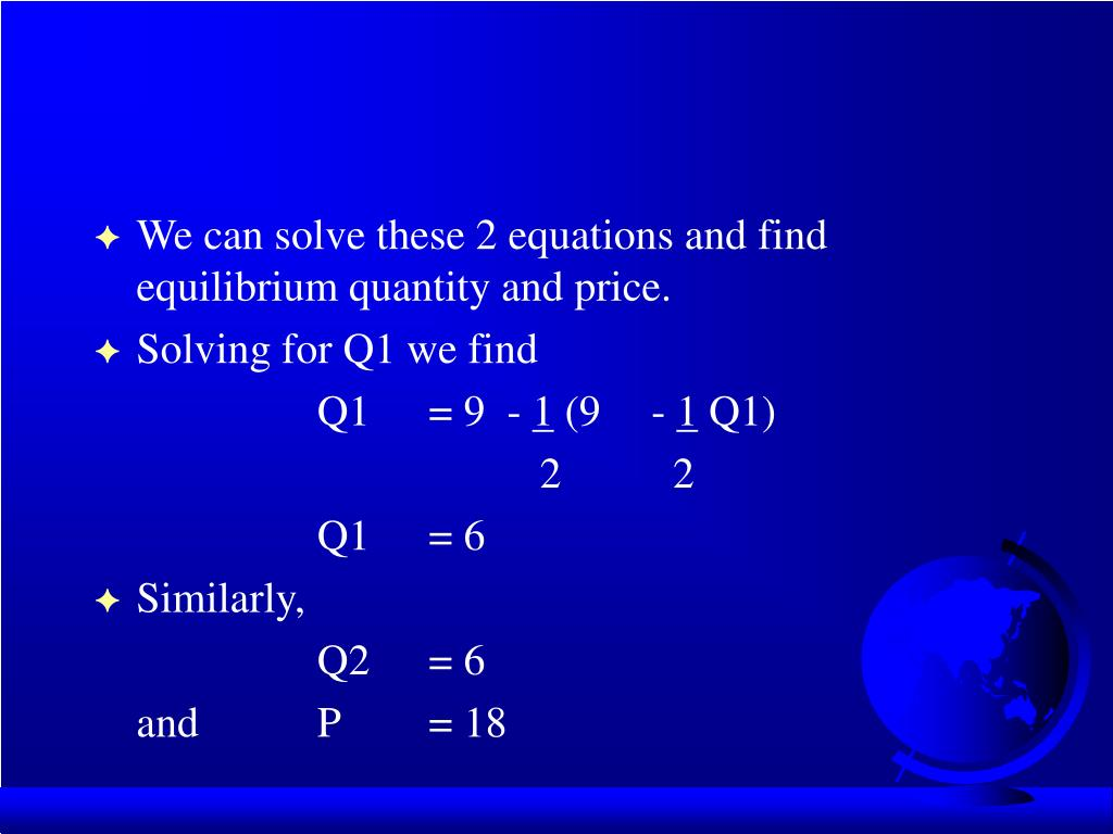 We can solve these 2 equations and find equilibrium quantity and price.