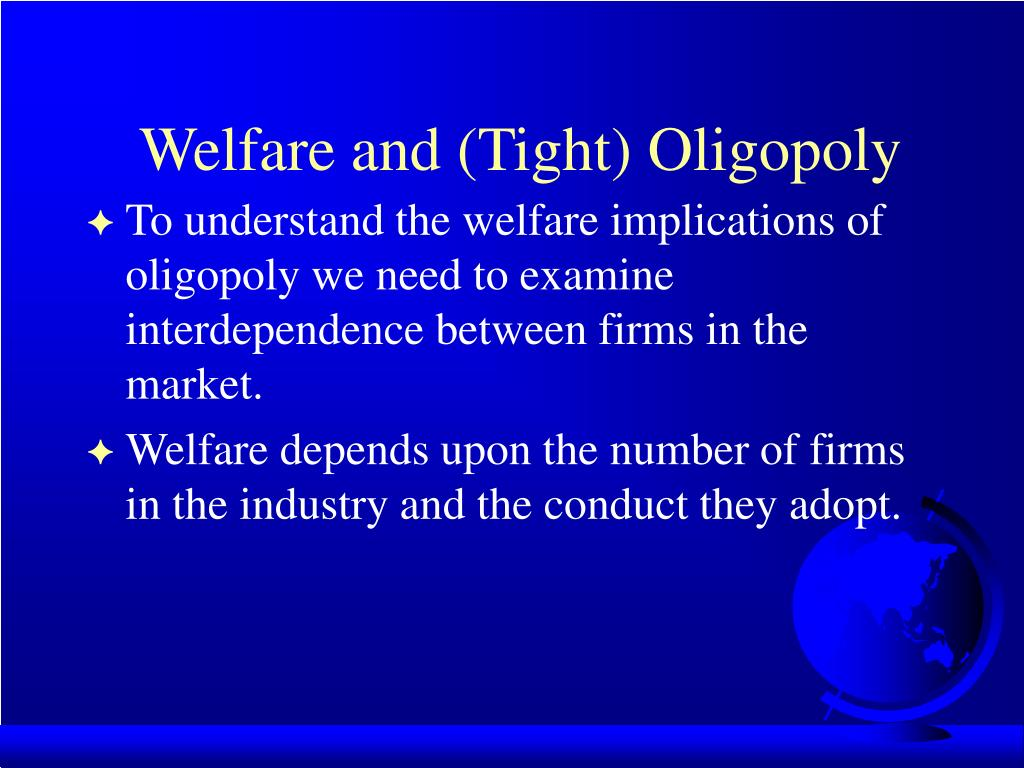 Welfare and (Tight) Oligopoly