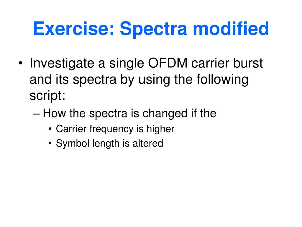 Exercise: Spectra modified