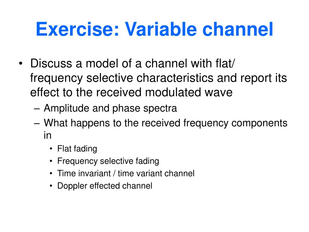 Exercise: Variable channel