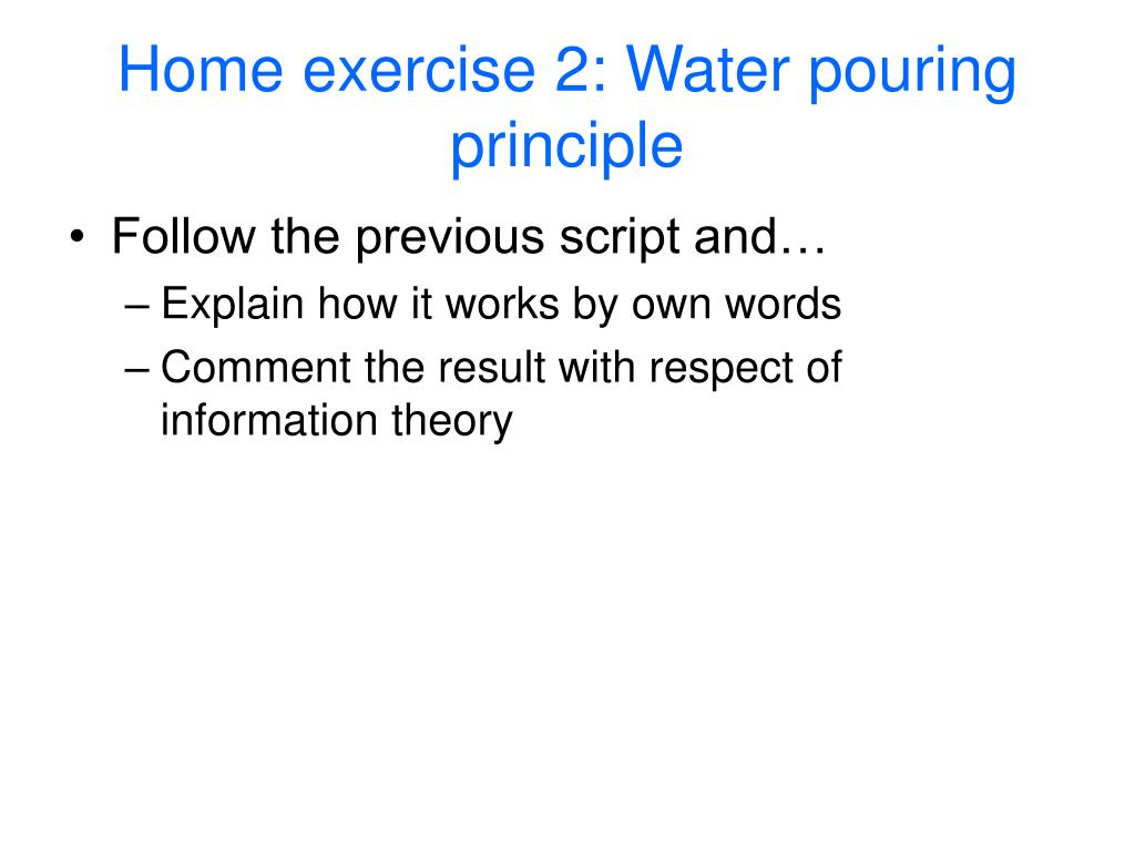 Home exercise 2: Water pouring principle