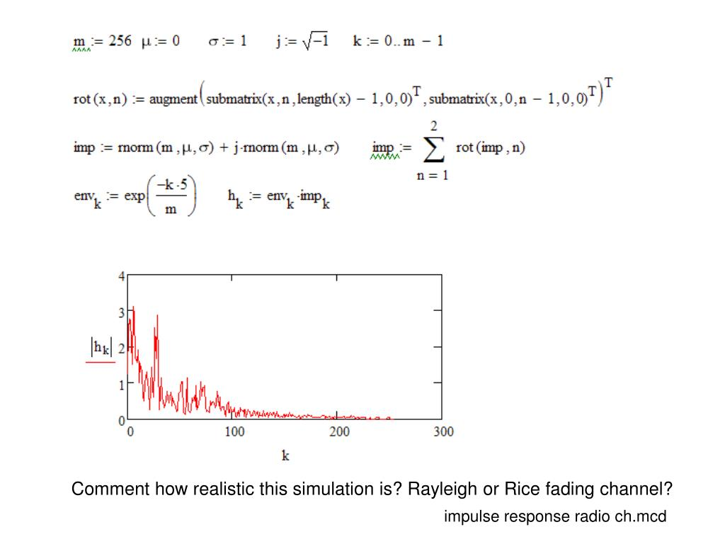 Comment how realistic this simulation is? Rayleigh or Rice fading channel?