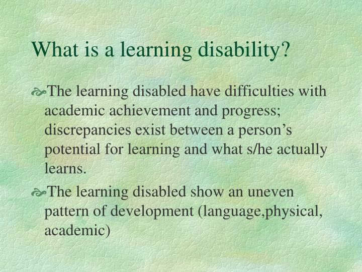 What is a learning disability