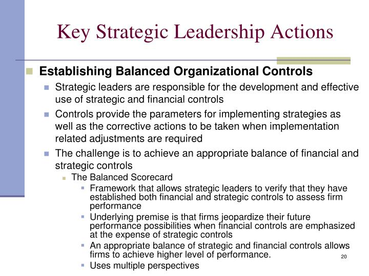 strategic leadership actions Examples of strategic objectives by erica olsen  training: to develop the leadership abilities and potential of our team culture: to align incentives and staff .