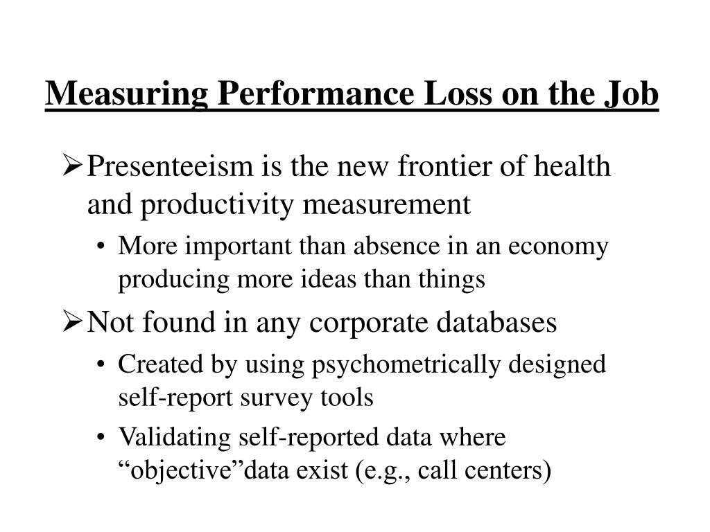 Measuring Performance Loss on the Job