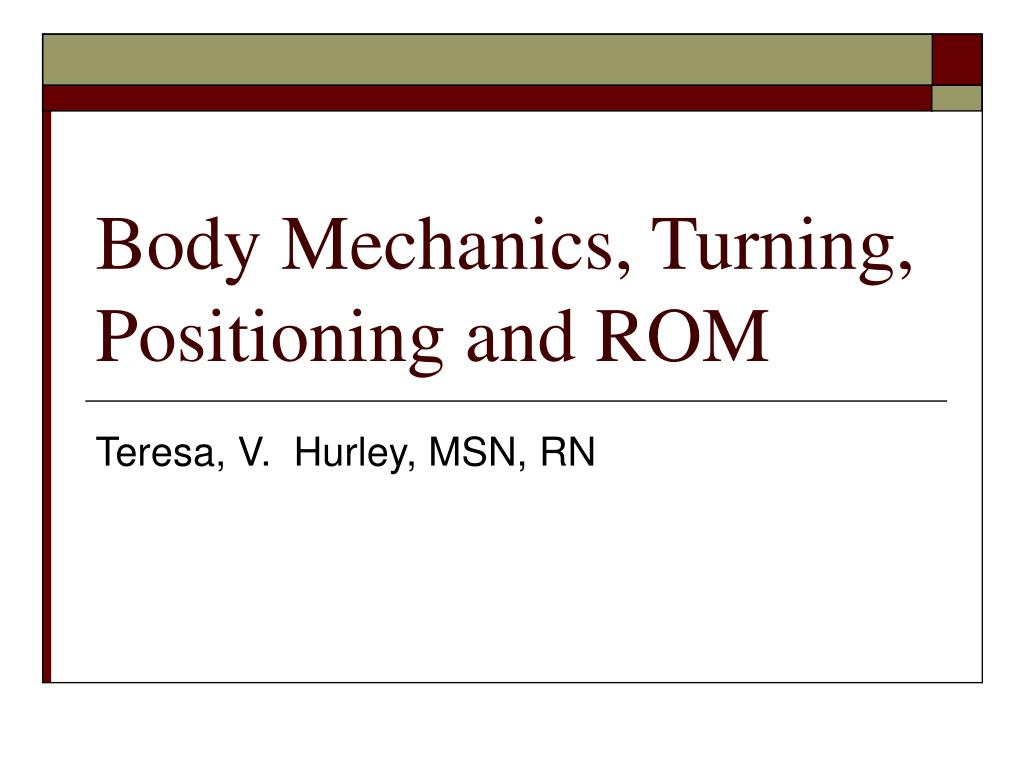 body mechanics turning positioning and rom l.