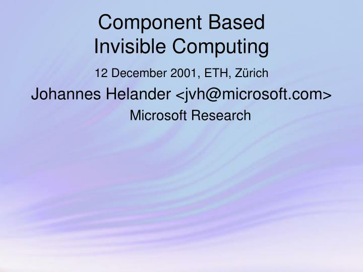 Component based invisible computing