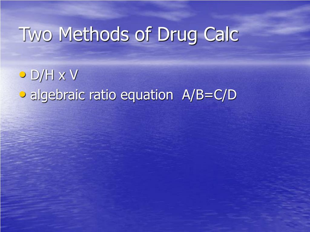 Two Methods of Drug Calc