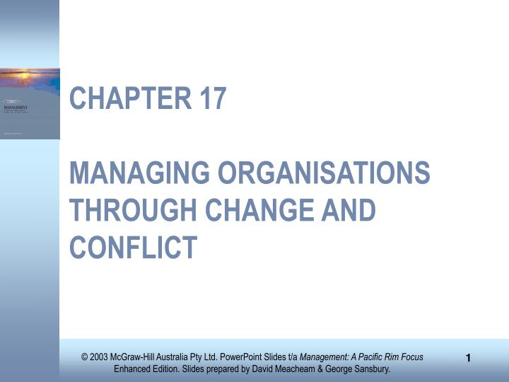 chapter 17 managing organisations through change and conflict n.