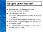 using the gsr in meditation