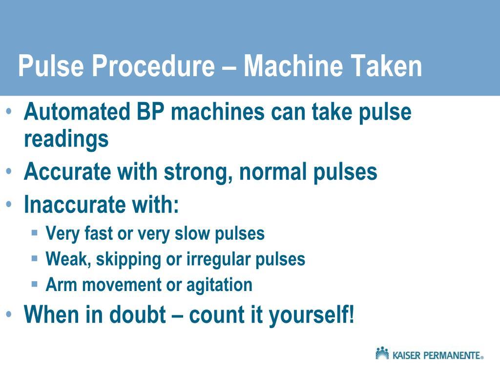 Pulse Procedure – Machine Taken