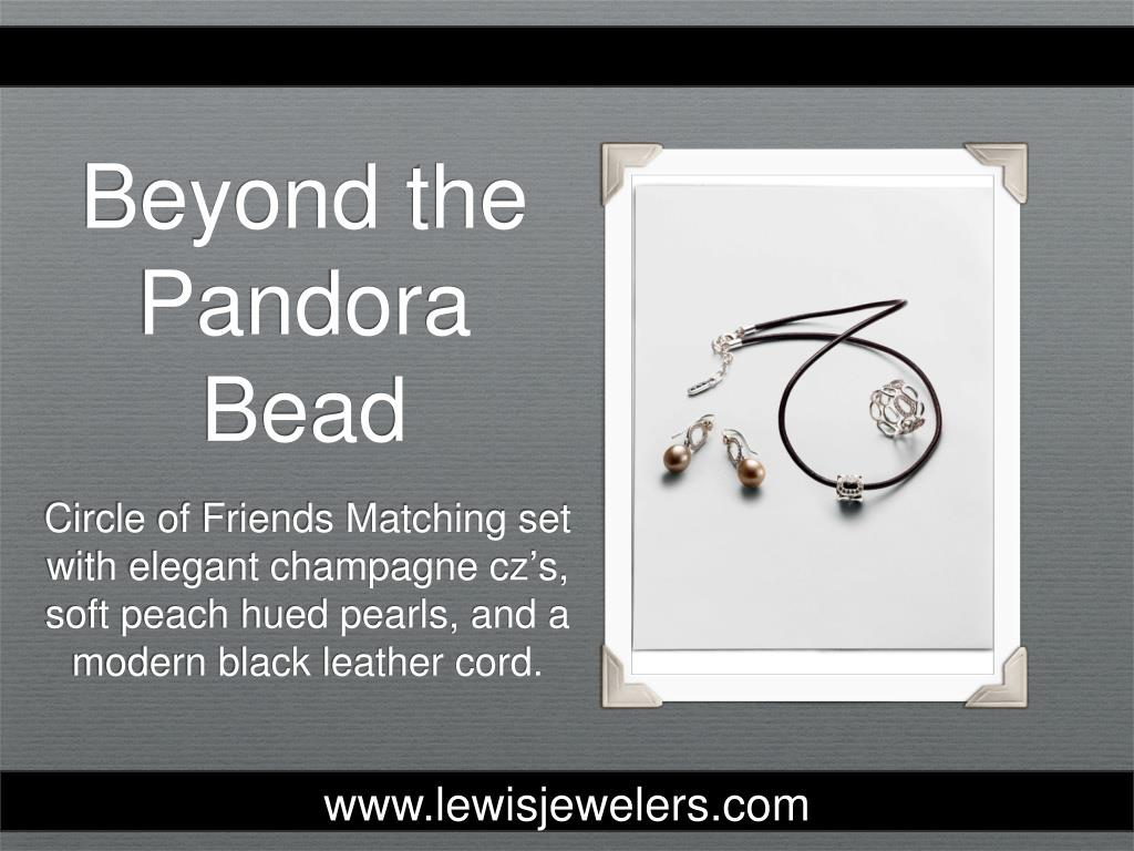Beyond the Pandora Bead