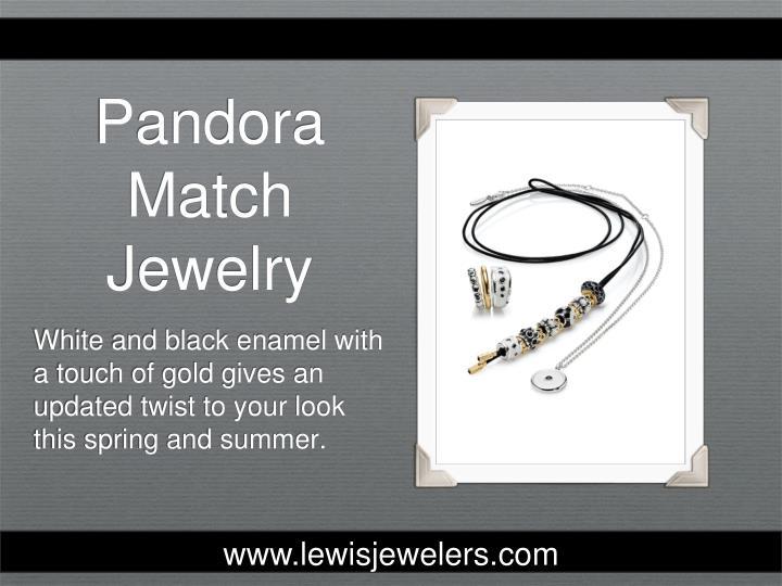 Pandora match jewelry