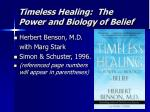 timeless healing the power and biology of belief
