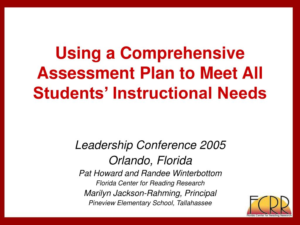 using a comprehensive assessment plan to meet all students instructional needs l.