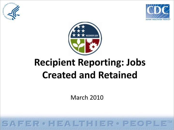 recipient reporting jobs created and retained n.