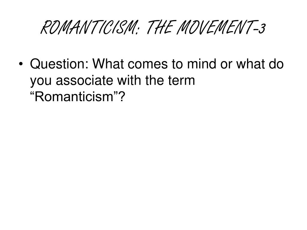 ROMANTICISM: THE MOVEMENT-3