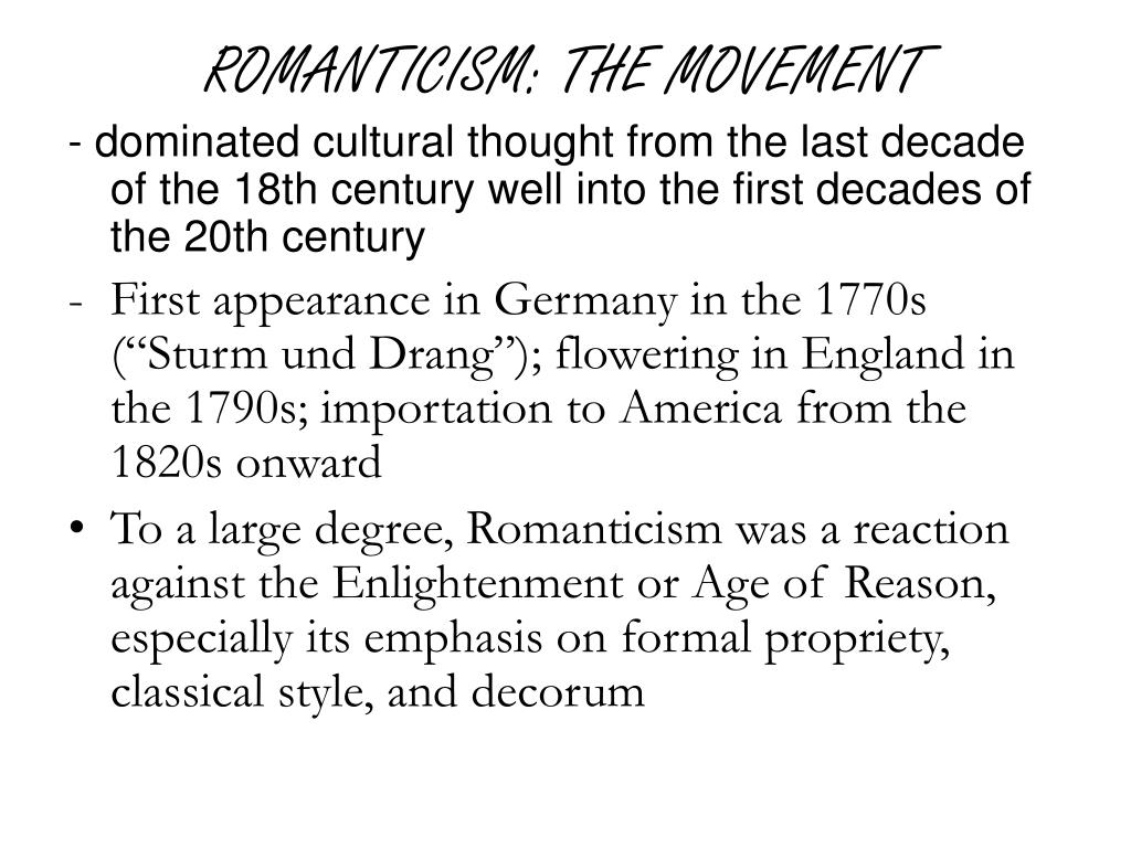 ROMANTICISM: THE MOVEMENT