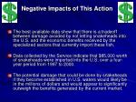 negative impacts of this action
