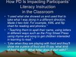 how pd is impacting participants literacy instruction in the classroom