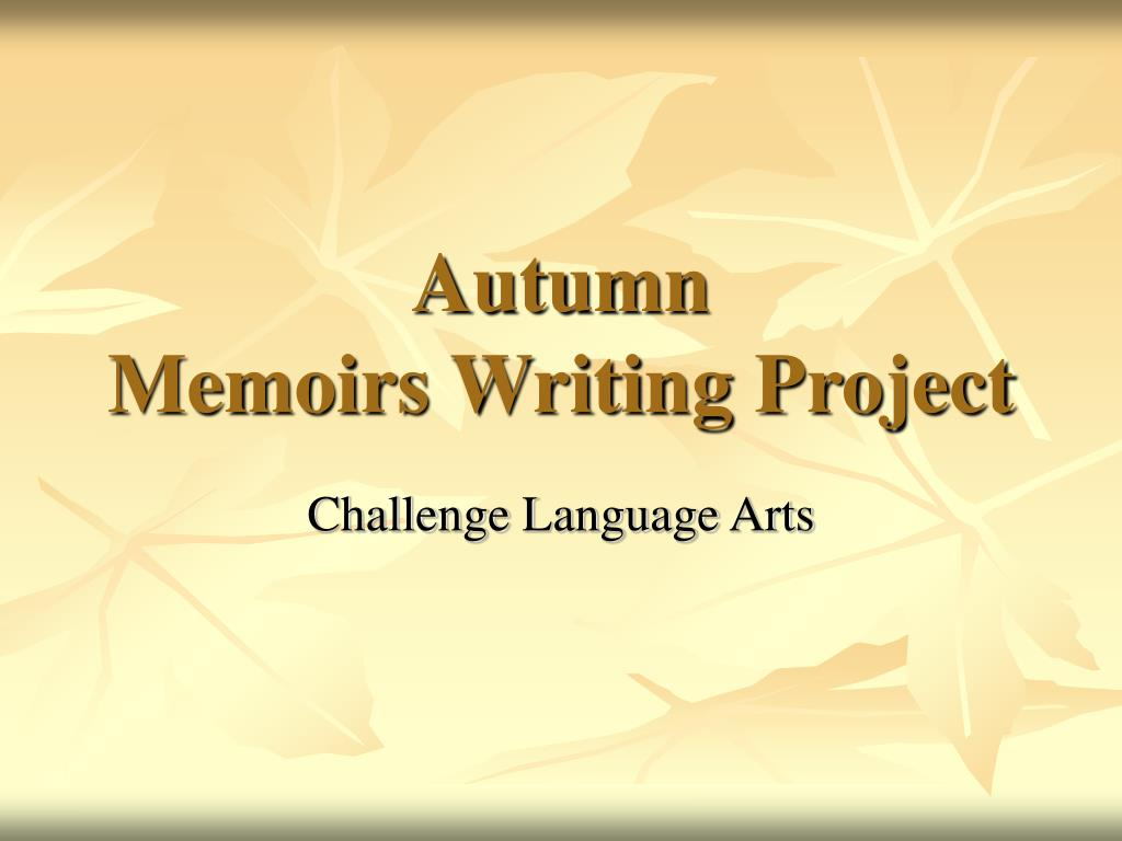 autumn memoirs writing project l.
