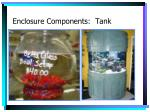 enclosure components tank9