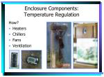 enclosure components temperature regulation