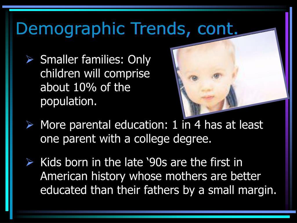Demographic Trends, cont.