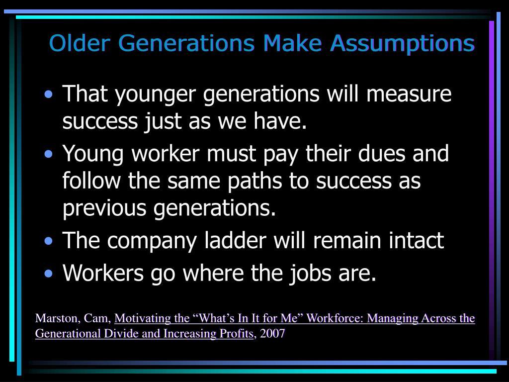 Older Generations Make Assumptions