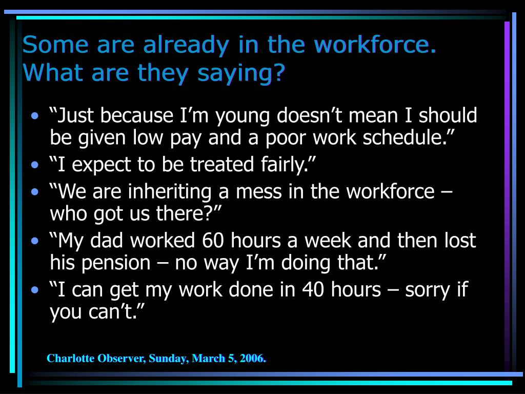 Some are already in the workforce.  What are they saying?