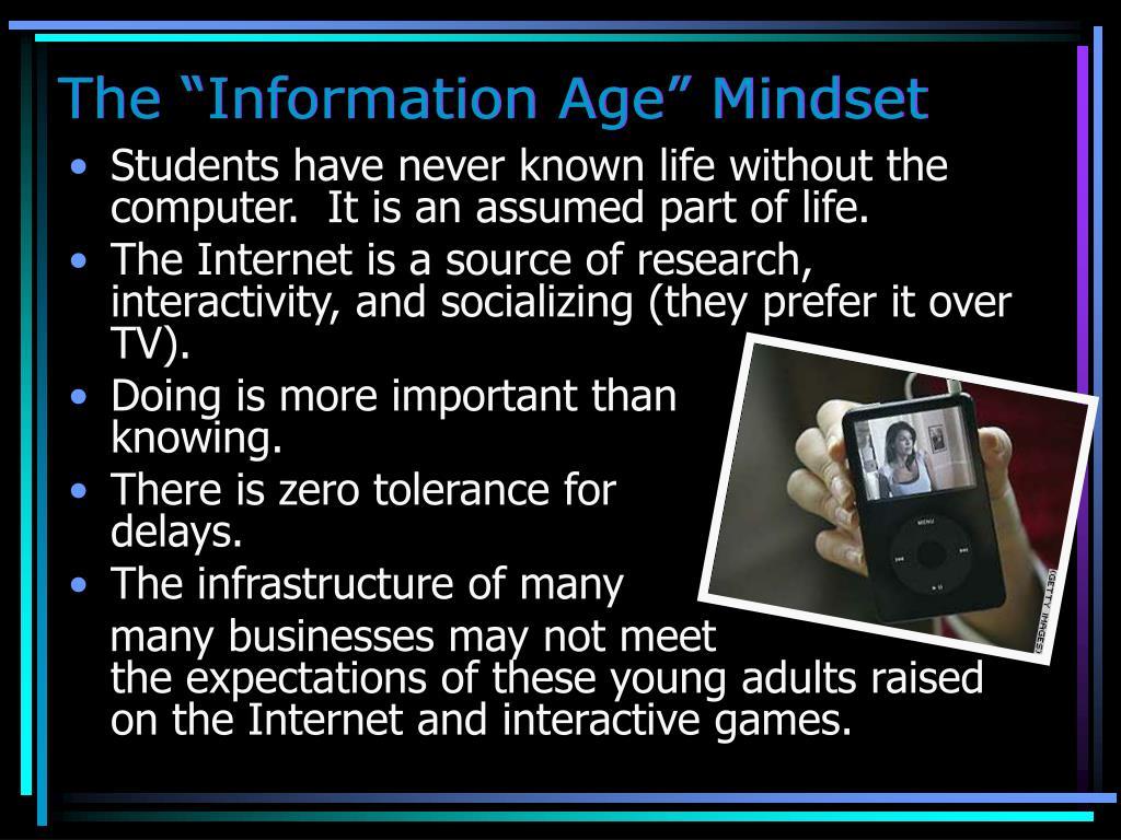 """The """"Information Age"""" Mindset"""