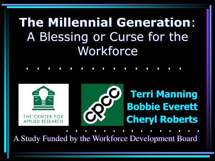 The millennial generation a blessing or curse for the workforce