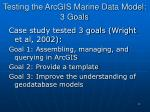 testing the arcgis marine data model 3 goals