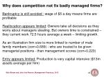 why does competition not fix badly managed firms
