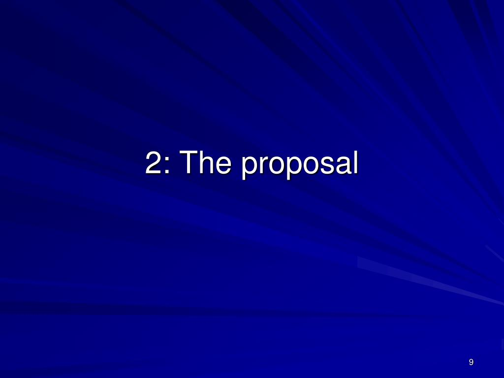 2: The proposal