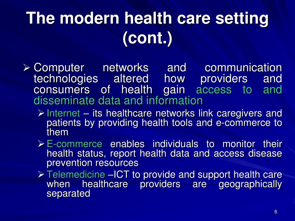 The modern health care setting (cont.)