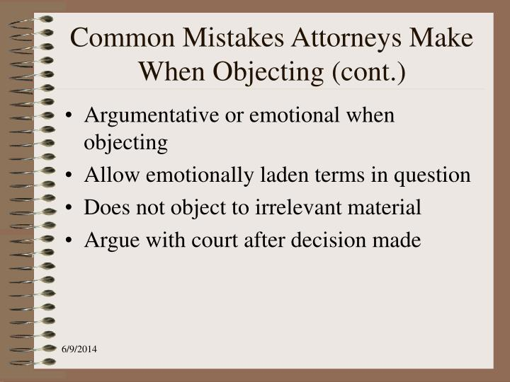 Common Mistakes Attorneys Make When Objecting (cont.)