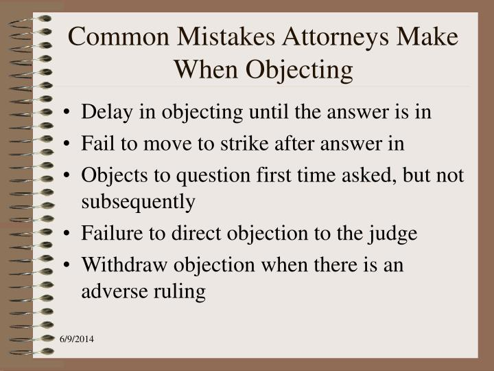 Common Mistakes Attorneys Make When Objecting